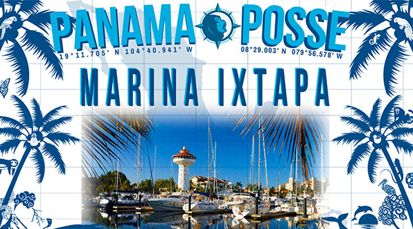 MARINA IXTAPA IS DREDGED TO 4 Meters and last year over 30 Panama Posse have visited this lovely marina !